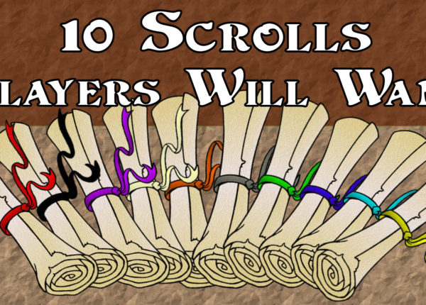 Magic Items - 10 Scrolls that Players will Want