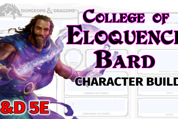 D&D College of Eloquence Bard 5E Build