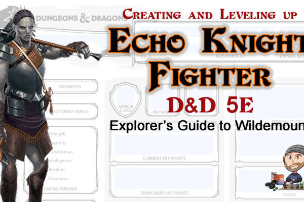 D&D 5E Echo Knight Build - Explorer's Guide to Wildemount