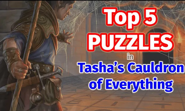 Top 5 Puzzles in Tasha's Cauldron of Everything